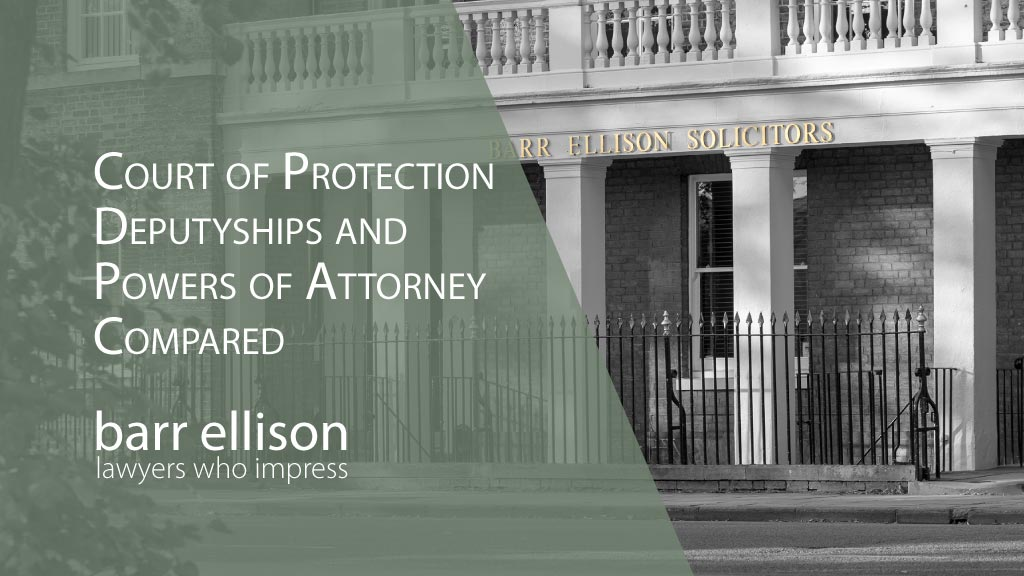 Court of Protection Deputyships and Powers of Attorney Compared