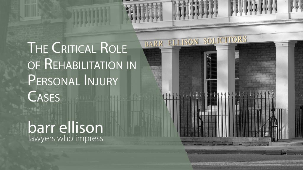 Early Rehabilitation is Critical in Personal Injury Cases