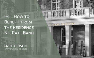 Inheritance Tax Planning: How to Benefit from the Residence Nil Rate Band