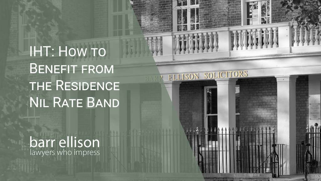 How to Benefit from the Residence Nil Rate Band